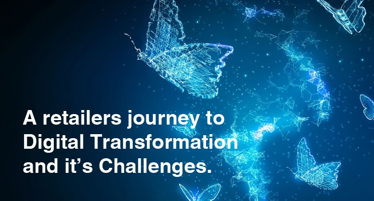 A retailer's journey to digital transformation and its challenges.