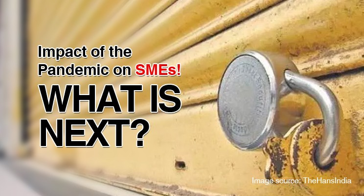 Impact of the Pandemic on SMEs! What is NEXT?